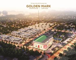 Ra Mắt Dự Án Shophouse Golden Mark Cẩm Phả